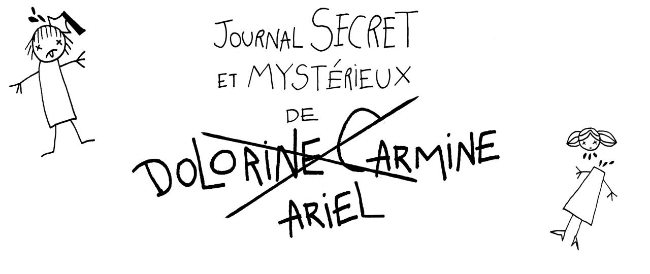 Le journal secret et mystérieux de Dolorine Carmine et Ariel Holzl